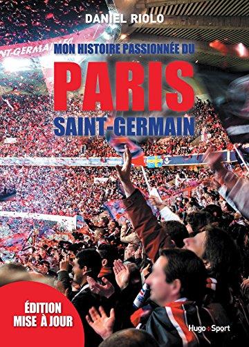 Mon histoire passionne du Paris Saint-Germain