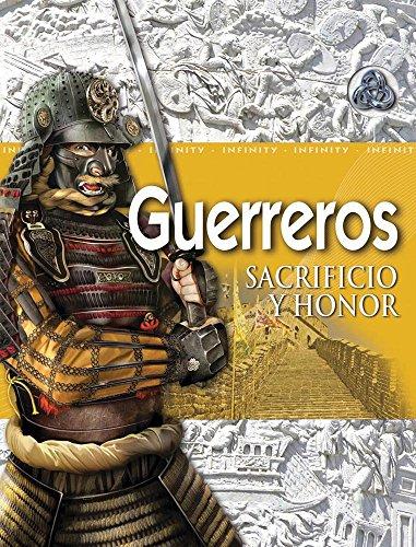 Guerreros/Warrior: Sacrificio y honor/Sacrifice and Honor (Infinity) por Simon Adams