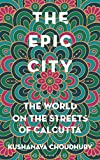 #9: The Epic City: The World on the Streets of Calcutta