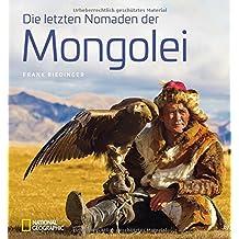 Bildband: Die letzten Nomaden der Mongolei. Frank Riedinger zeigt bei National Geographic ein intensives Mongolei-Porträt: Ulan Bator, Jurten, Buddhisten und Schamanen, Rentiere und Kamele.