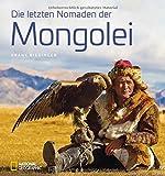 Bildband: Die letzten Nomaden der Mongolei. Frank Riedinger zeigt bei National Geographic ein intensives Mongolei-Porträt: Ulan Bator, Jurten, Buddhisten und Schamanen, Rentiere und Kamele -