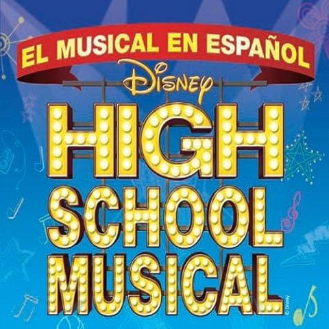 High School Musical On Stage - El Musical En Espanol (Spanish Version)