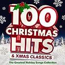 100 Christmas Hits & Xmas Classics - The Greatest Holiday...