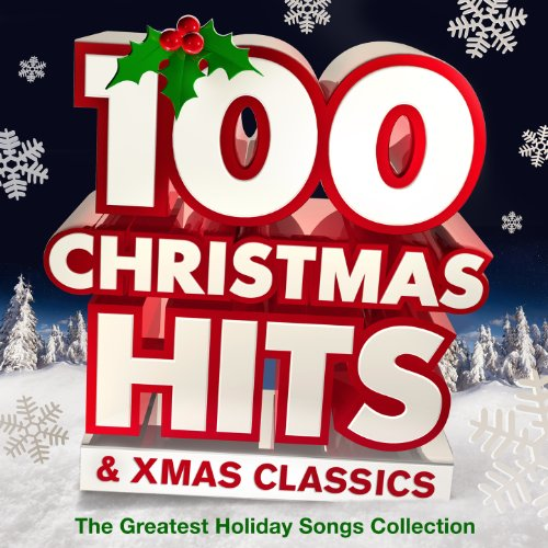 100 Christmas Hits & Xmas Clas...