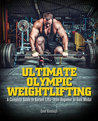 ultimate-olympic-weightlifting-a-complete-guide-from-beginning-to-gold-medal