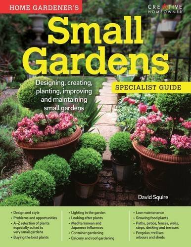 Home Gardener's Small Gardens by David Squire (2016-05-01)
