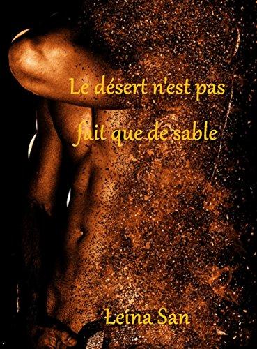 Le désert n'est pas fait que de sable par Leina san