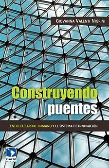 Construyendo puentes: entre el capital humano y el sistema de innovación de [Nigrini, Giovanna Valenti]