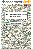 The Original Grands Crus of Burgundy (English Edition)