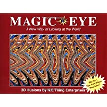 Magic Eye: A New Way of Looking at the World, 3D illusions by N.E. Thing Enterprises (14-Jul-2003) Hardcover