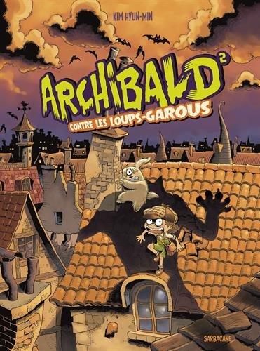 Archibald, Tome 2 : Contre les loups-garous