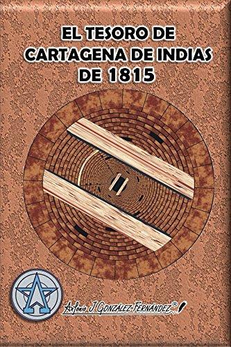 EL TESORO DE CARTAGENA DE INDIAS DE 1815: - Libro Digital