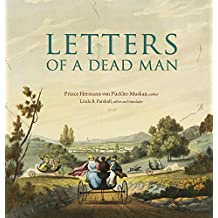 Letters of a Dead Man (Ex Horto: Dumbarton Oaks Texts in Garden and Landscape Studi)