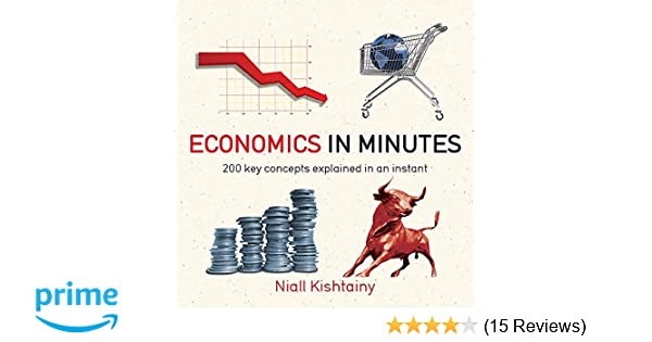 6e80f41a1 Economics in Minutes  Amazon.co.uk  Niall Kishtainy  9781782066477  Books