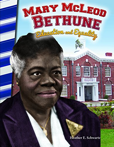 Mary McLeod Bethune: Education and Equality (Social Studies Readers) (Heather Heritage Womens)