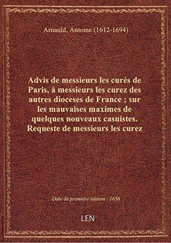 Advis de messieurs les curés de Paris, à messieurs les curez des autres dioceses de France ; sur les