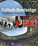 Fußball-Bundesliga: Unvergessene Momente
