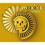 Mexiko hören: Eine musikalisch illustrierte Reise durch die Kultur Mexikos von den Ursprüngen bis in die Gegenwart, mit über 40 Musikbeispielen aus ... Honorarkonsul von Mexiko in Hamburg