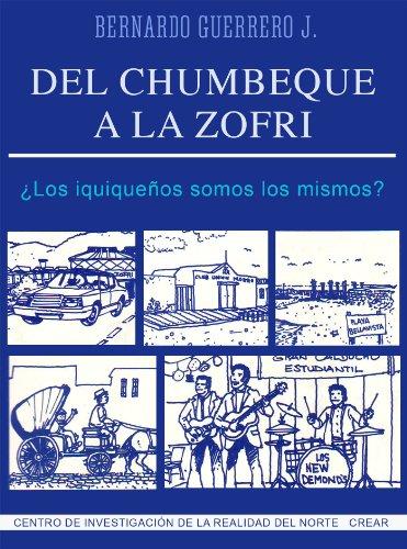 Del Chumbeque a la Zofri: ¿Los iquiqueños somos los mismos?