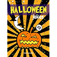 Halloween Jokes: Funny Halloween Jokes and Riddles for Kids (Halloween Series Book 5) (English Edition)