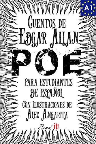 Cuentos de Edgar Allan Poe para estudiantes de español. Libro de lectura. Nivel A1.: Tales from Edgar Allan Poe. Reading Book For Spanish learners. Level A1. (Read in Spanish nº 3) por Egar Allan Poe
