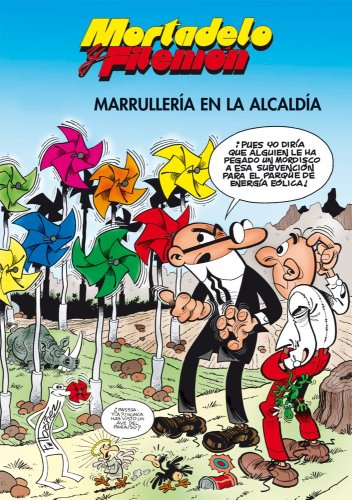 Mortadelo y Filemón. Marrullería en la alcaldía (Spanish Edition)