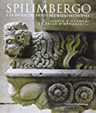 Spilimbergo e la patria del Friuli nel basso medioevo. «Forte d'huomeni et bello d'ornamenti». Ediz. illustrata