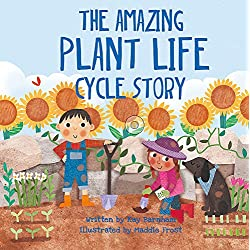 The Amazing Plant Life Cycle Story (Look and Wonder)