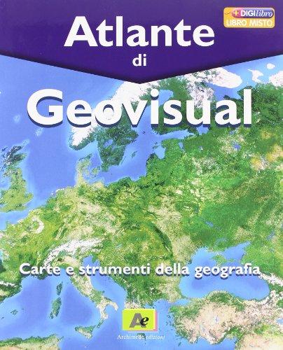 Geovisual. Con atlante-Carte e immagini. Per la Scuola media. Con espansione online: 1