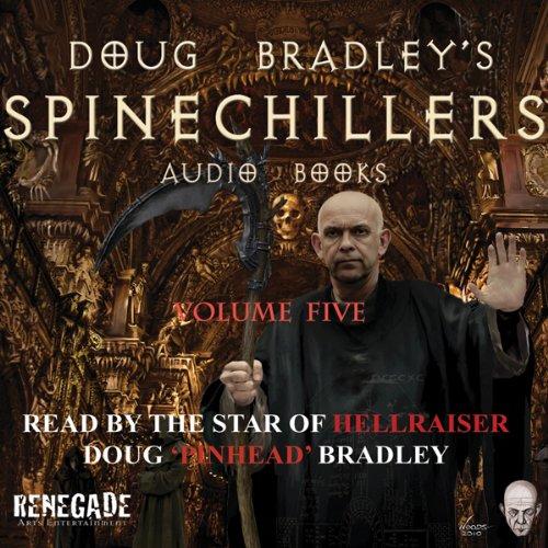 Doug Bradley's Spinechillers, Volume Five  Audiolibri