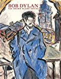Bob Dylan: The Drawn Blank Series - Bob Dylan