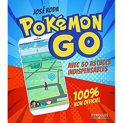 Pokémon GO 100% non officiel: Avec 50 astuces indispensables !