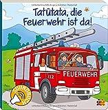 Soundbuch. Tatütata, die Feuerwehr ist da!: Soundbuch mit 6 Geräuschen