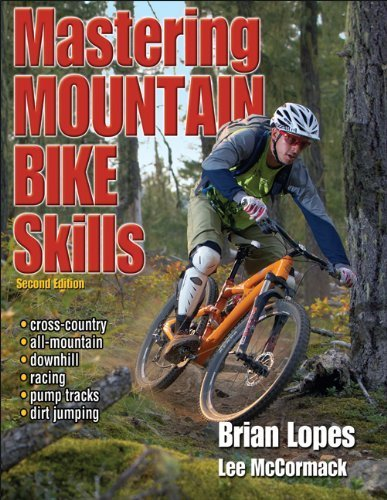 Mastering Mountain Bike Skills - 2nd Edition by Lopes, Brian, McCormack, Lee (2010) Paperback