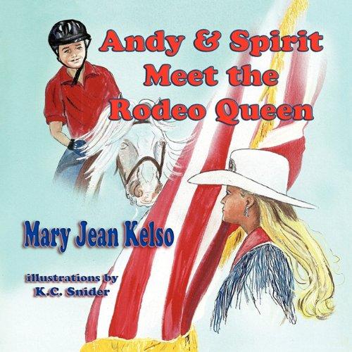 Andy & Spirit Meet the Rodeo Queen