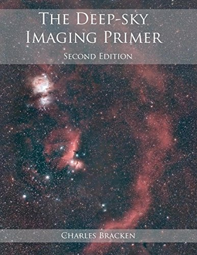 The Deep-sky Imaging Primer, Second Edition