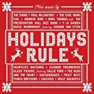 Holidays Rule CD, Original recording Edition by Holidays Rule, Fun., The Shins, Paul McCartney, The Civil Wars, Andrew Bird, The (2012) Audio CD