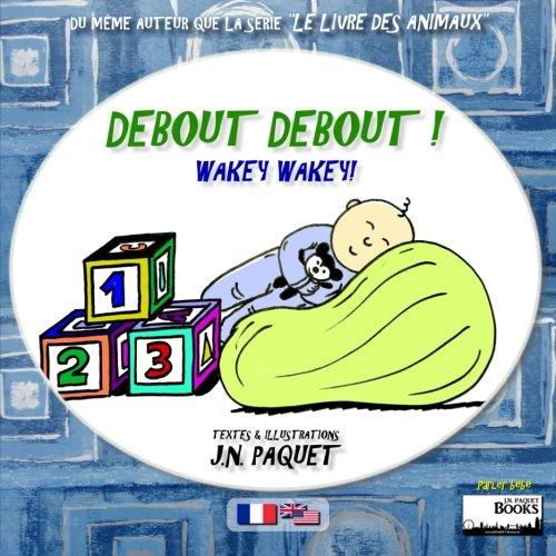 Debout Debout ! (Bilingue Français-Anglais): Volume 1 (Parler bébé) par J N Paquet