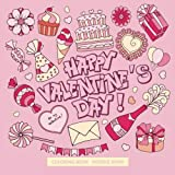 Happy Valentine's Day Coloring Book Doodle Book: Advanced Art Hearts, Love and Chocolate; Adult Coloring Books Tea Cups in all d; Coloring Books for ... Coloring Books for Grown ups Flowers in al