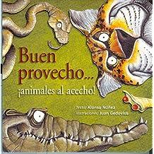 Buen Provecho, Animales Al Acecho / Enjoy Your Meal: Animals lie in Wait