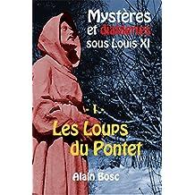 Les Loups du Pontet (Mystères et diableries sous Louis XI t. 1) (French Edition)