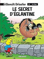 Benoît Brisefer, tome 11 Le Secret d'Eglantine