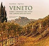 Veneto. Terre e paesaggi del vino. Ediz. multilingue