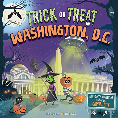 Trick or Treat in Washington DC: A Halloween Adventure Through the Capital City (Die Amerika In Von Geschichte Halloween)