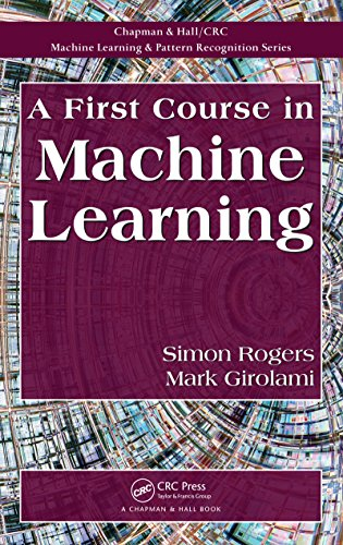 A First Course in Machine Learning (Chapman & Hall/Crc Machine Learning & Pattern Recognition) por Mark Girolami