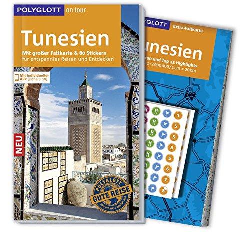 POLYGLOTT on tour Reiseführer Tunesien: Mit großer Faltkarte, 80 Stickern und individueller App