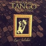 Los Solistas: Lo Mejor del Tango Argentino