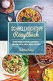Schnellkochtopf Rezeptbuch - Schnelle Rezepte dank Schnellkochtopf - Mehr als 60 himmlische Schnellkochtopf Rezepte