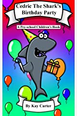 Cedric The Shark's Birthday Party: Pre-school Children's Books (Bedtime Stories For Children Book 7) Kindle Edition