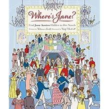 Where's Jane?: Find Jane Austen Hidden in Her Stories
